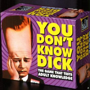 TDC1310You Don't Know Dick SALE PRICEDWHILE STOCK LASTS